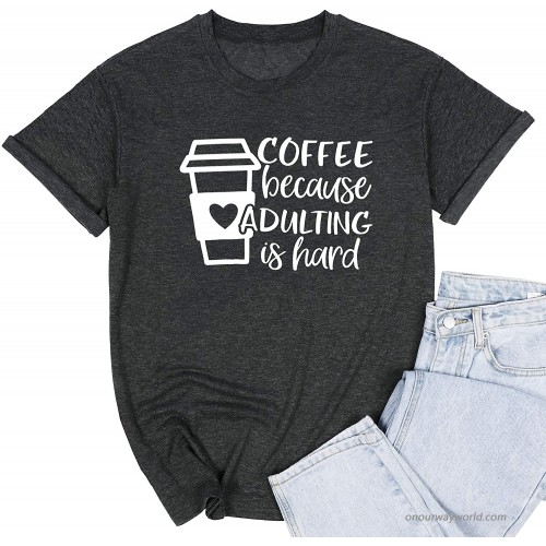 ALLTB Coffee Because Adulting is Hard T Shirt Women Coffee Graphic Shirt Funny Saying Casual Short Sleeve Tee Tops at  Women's Clothing store